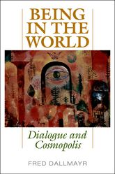 Being in the WorldDialogue and Cosmopolis